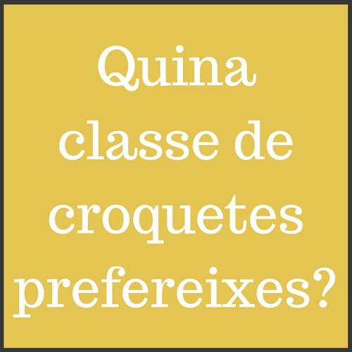 Quina classe de croquetes prefereixes_ (1)